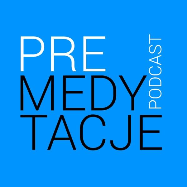 Podcast Premedytacje